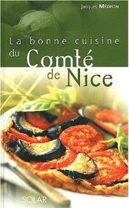 La bonne cuisine du Comté de Nice - Jacques Médecin